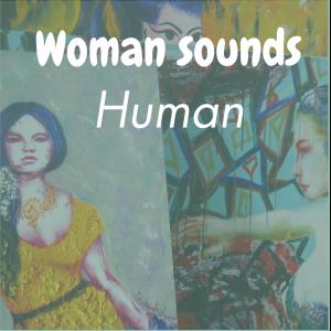 Woman sounds Human